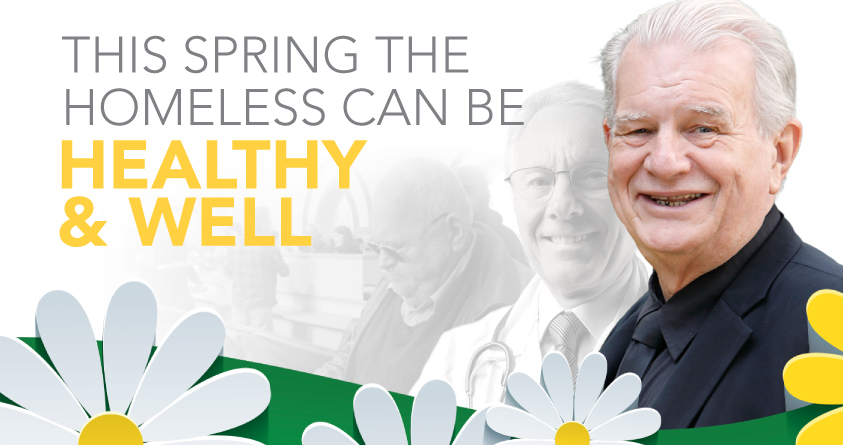 This spring the homeless can be healthy and well.